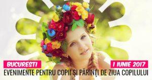 evenimente copii de 1 Iunie Bucureşti 2017 de Ziua Copilului fb
