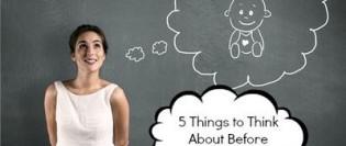 5 lucruri pe care trebuie să le faci înainte de a rămâne însărcinată